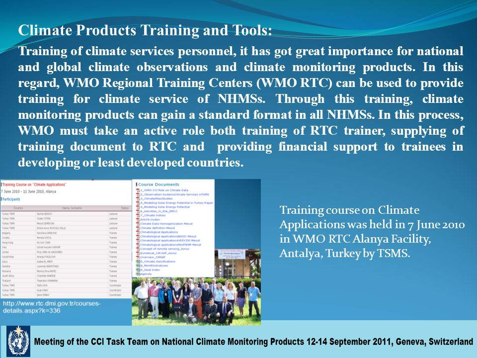 Climate Products Training and Tools: Training of climate services personnel, it has got great importance for national and global climate observations and climate monitoring products.