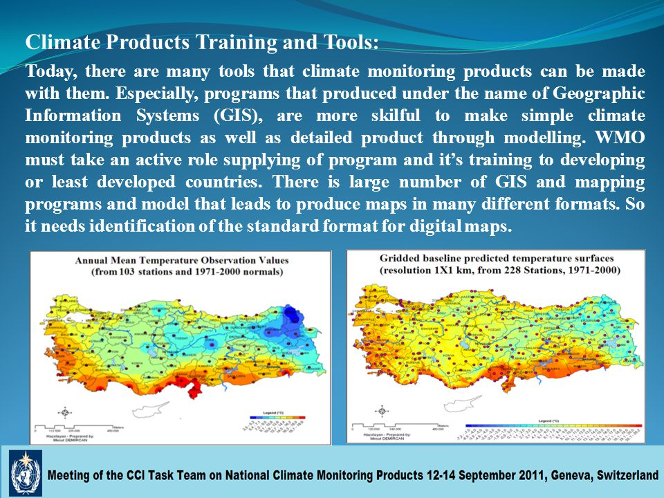 Climate Products Training and Tools: Today, there are many tools that climate monitoring products can be made with them.