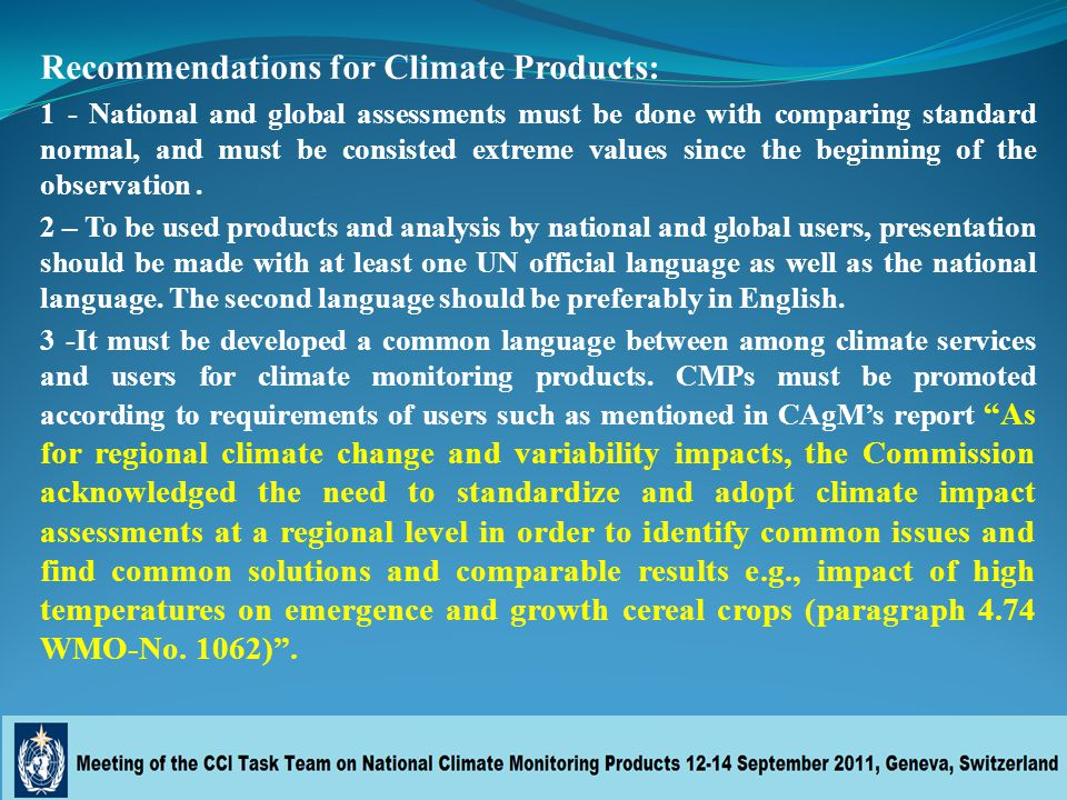 Recommendations for Climate Products: 1 - National and global assessments must be done with comparing standard normal, and must be consisted extreme values since the beginning of the observation.