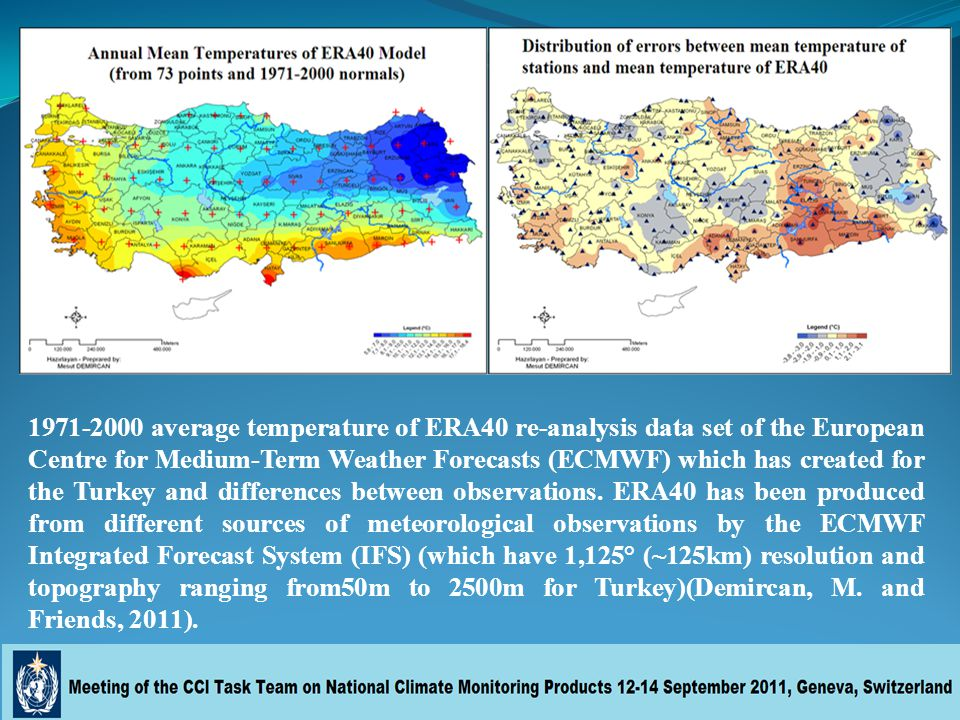 1971-2000 average temperature of ERA40 re-analysis data set of the European Centre for Medium-Term Weather Forecasts (ECMWF) which has created for the Turkey and differences between observations.
