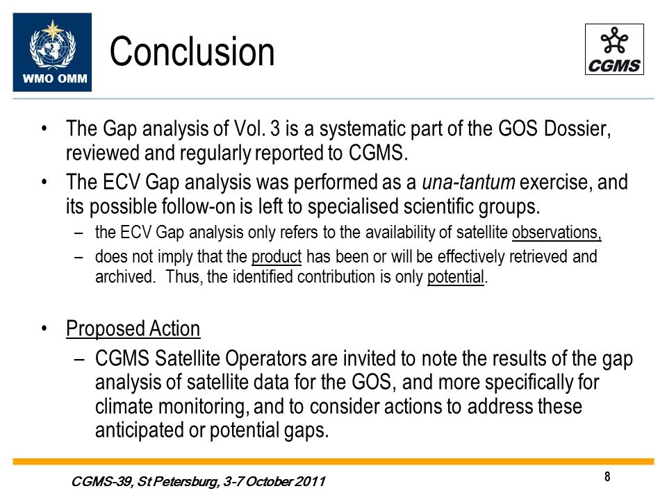 WMO OMM 8 CGMS-39, St Petersburg, 3-7 October 2011 Conclusion The Gap analysis of Vol.
