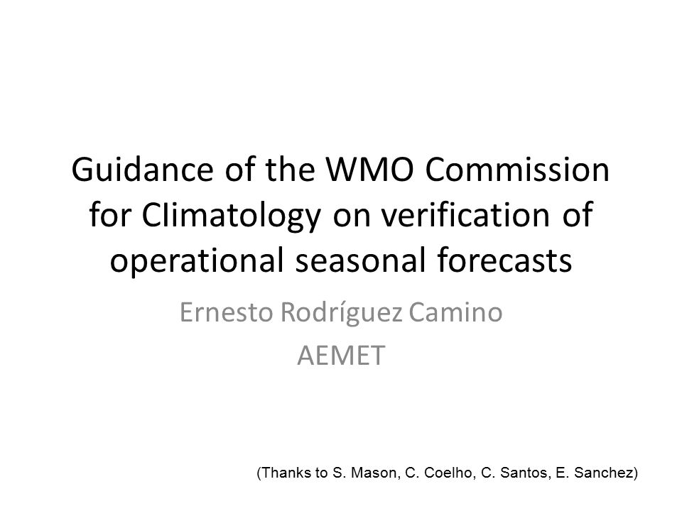 Verification procedures suitable for the forecasts in the format in which they are presented.