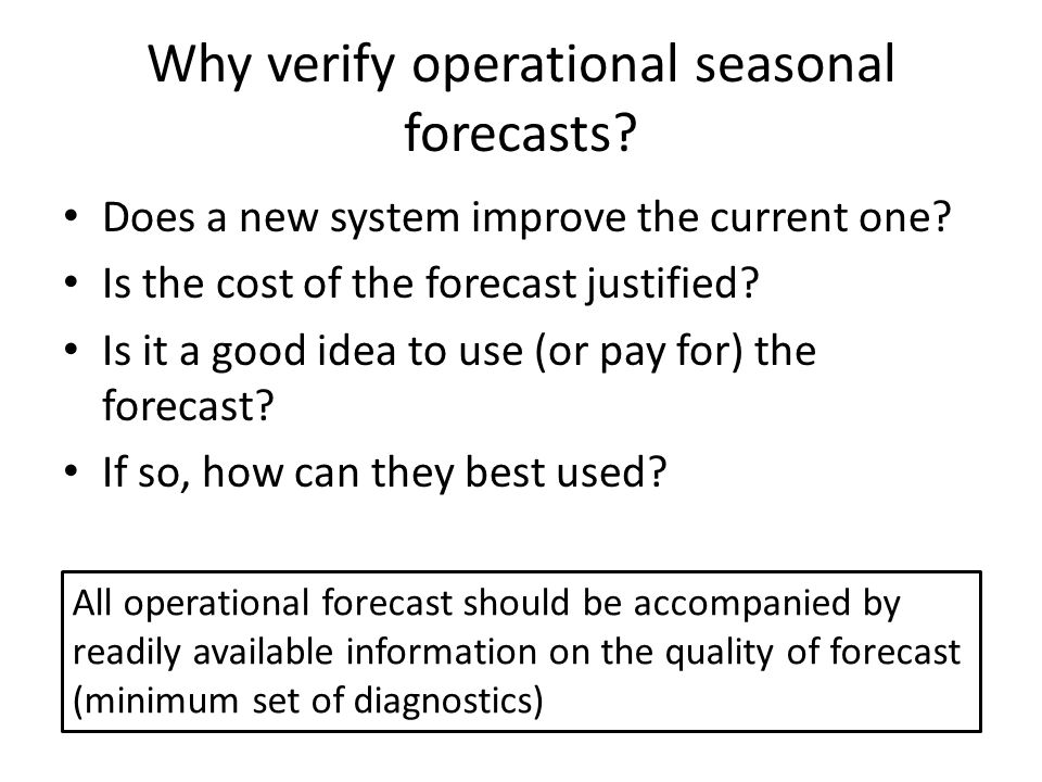 Recommended scores/procedures for series of forecasts (*) Minimum set for an operational centre