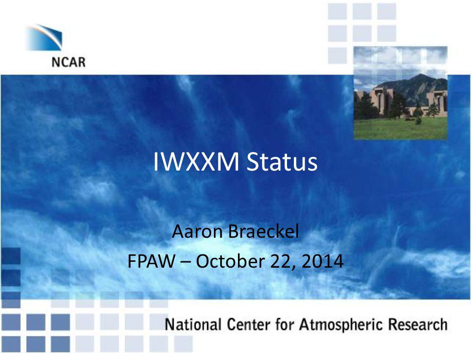 IWXXM Status Aaron Braeckel FPAW – October 22, 2014