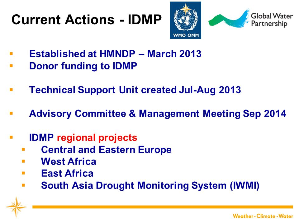 Current Actions - IDMP  Established at HMNDP – March 2013  Donor funding to IDMP  Technical Support Unit created Jul-Aug 2013  Advisory Committee