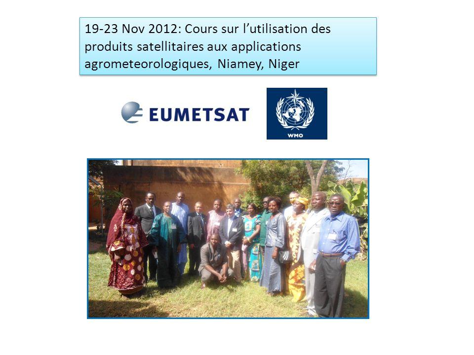 19-23 Nov 2012: Cours sur l'utilisation des produits satellitaires aux applications agrometeorologiques, Niamey, Niger