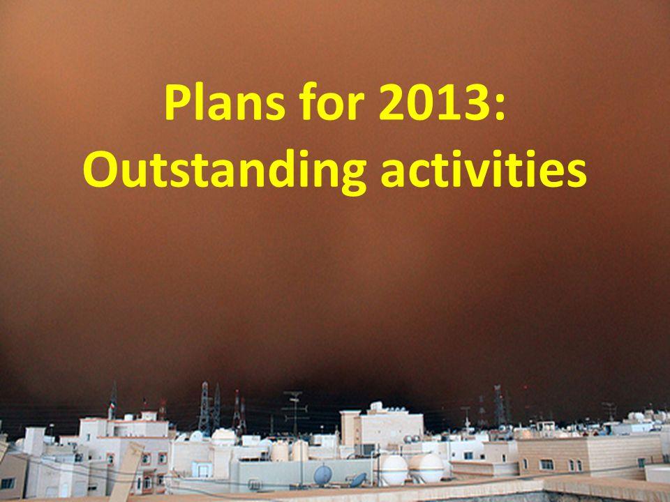 Plans for 2013: Outstanding activities