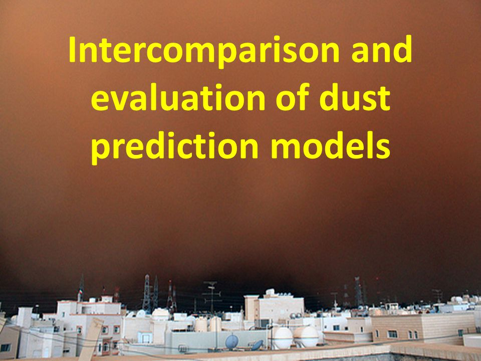 Intercomparison and evaluation of dust prediction models