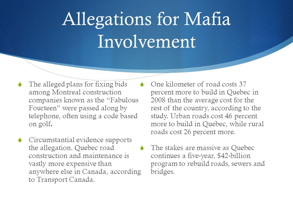 Allegations for Mafia Involvement  The alleged plans for fixing bids among Montreal construction companies known as the Fabulous Fourteen were passed along by telephone, often using a code based on golf.
