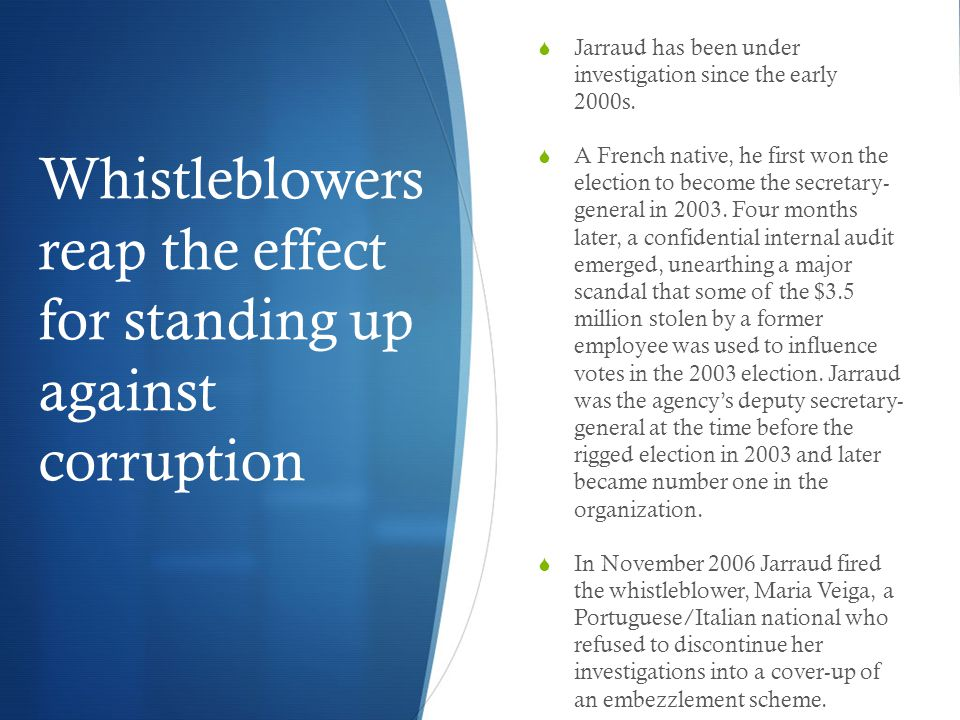 Whistleblowers reap the effect for standing up against corruption  Jarraud has been under investigation since the early 2000s.