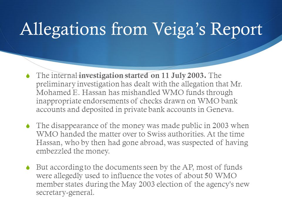 Allegations from Veiga's Report  The internal investigation started on 11 July 2003.