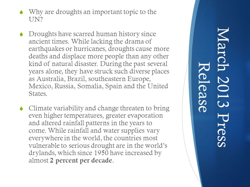 March 2013 Press Release  Why are droughts an important topic to theUN.
