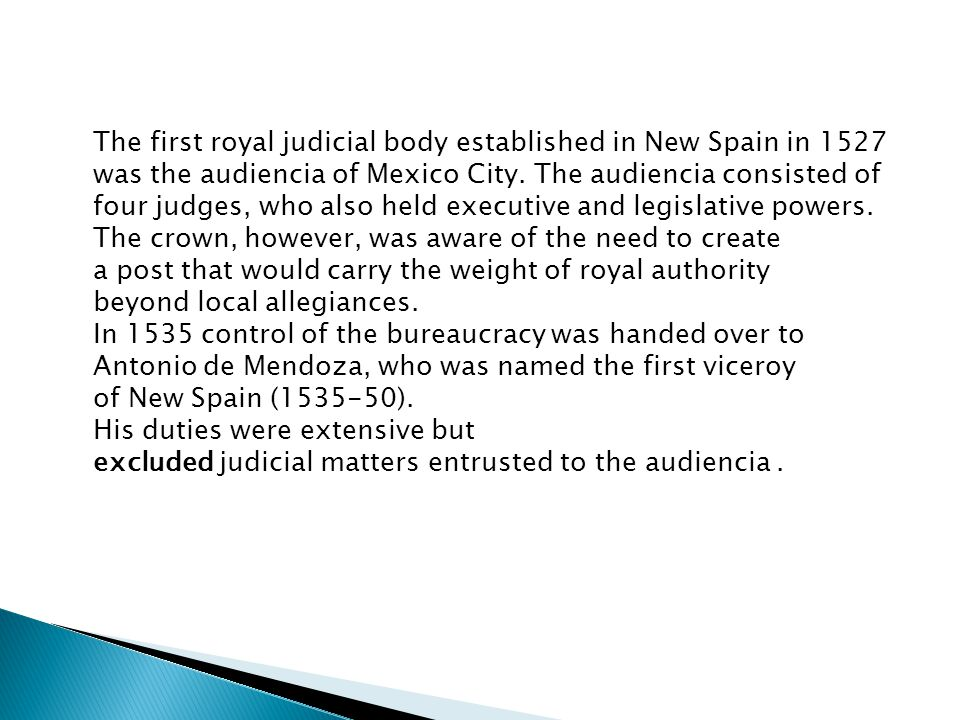 The first royal judicial body established in New Spain in 1527 was the audiencia of Mexico City.