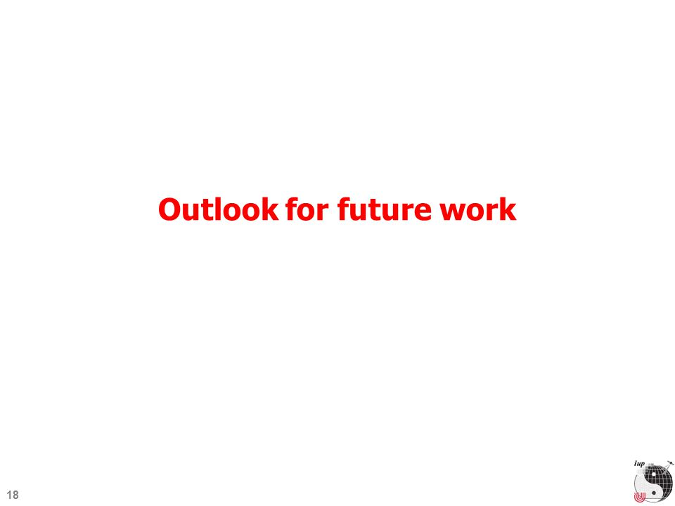 18 Outlook for future work