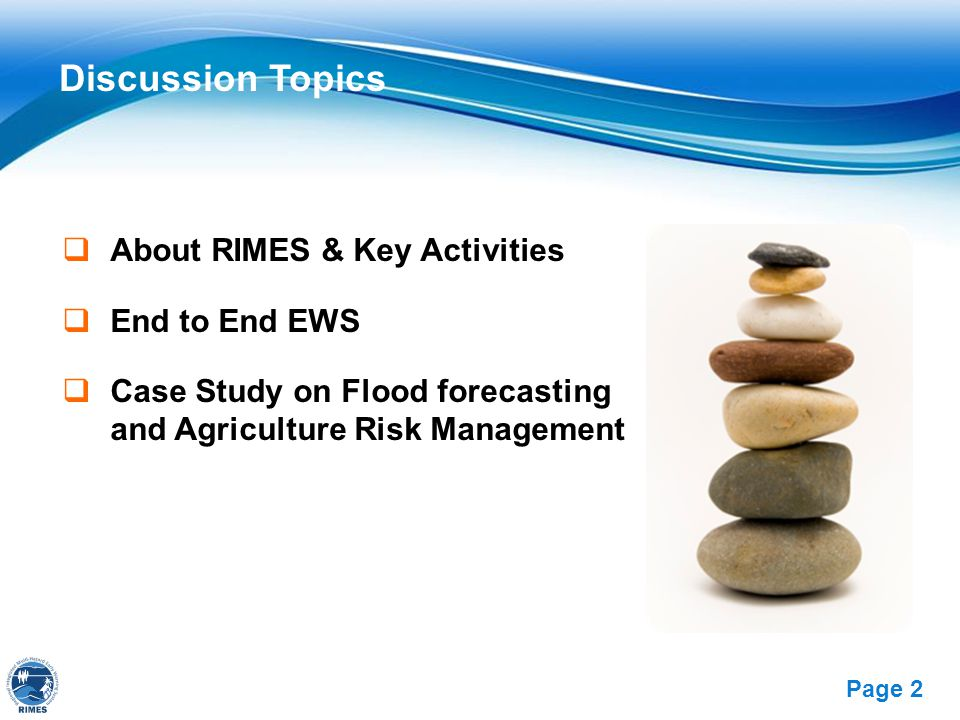Free Powerpoint Templates Page 2 Discussion Topics  About RIMES & Key Activities  End to End EWS  Case Study on Flood forecasting and Agriculture R