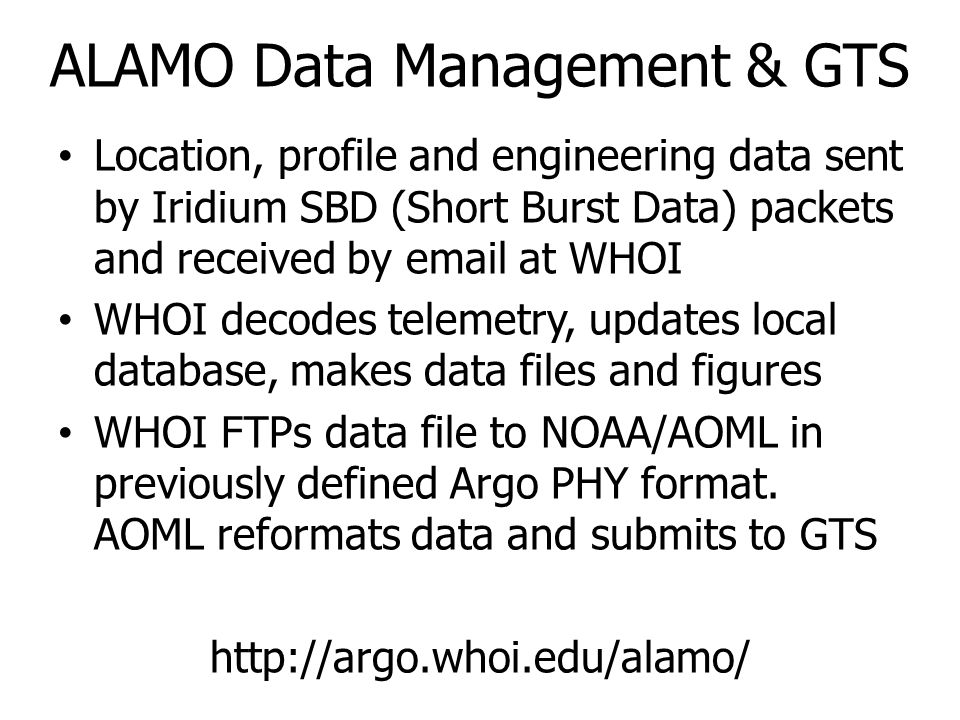 ALAMO Data Management & GTS Location, profile and engineering data sent by Iridium SBD (Short Burst Data) packets and received by email at WHOI WHOI d