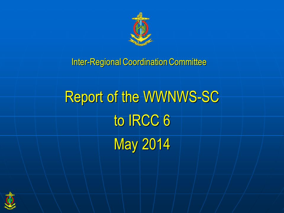 Report of the WWNWS-SC to IRCC 6 May 2014 Inter-Regional Coordination Committee