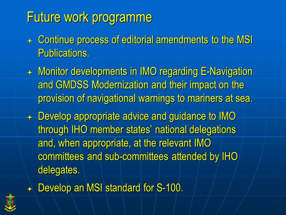 Future work programme  Continue process of editorial amendments to the MSI Publications.
