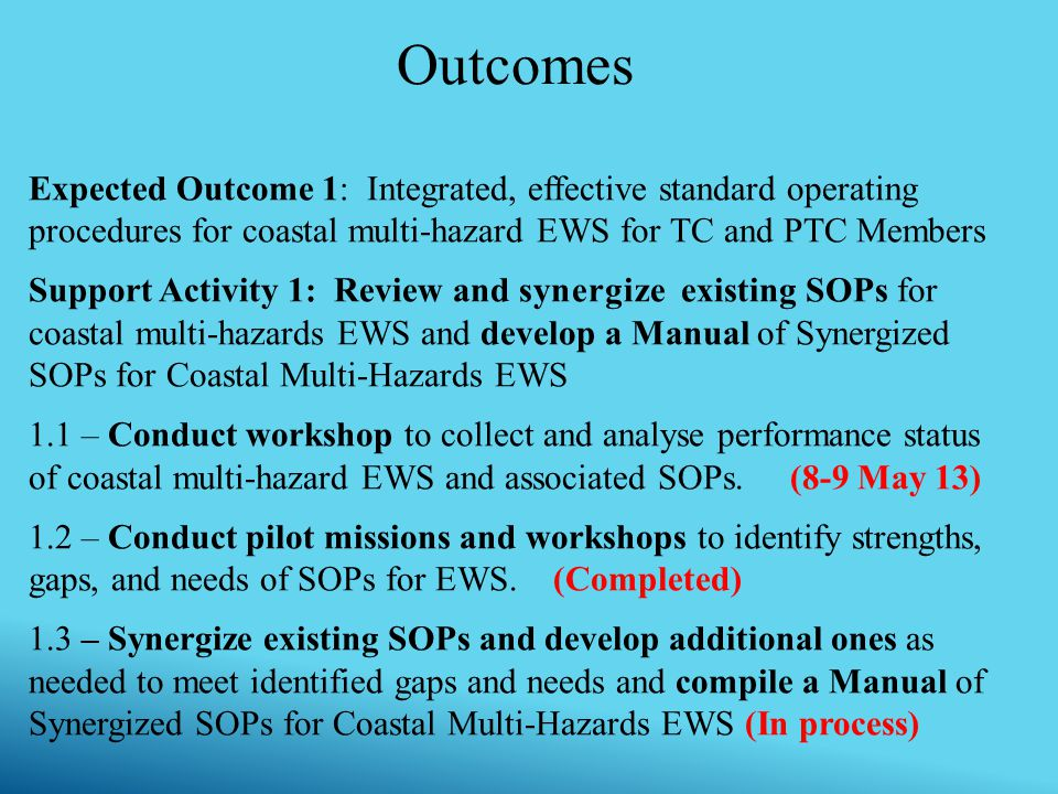 Outcomes Expected Outcome 2: Improved performance and effectiveness of SOPs for coastal multi-hazard EWS through integration, synergization, cooperation, and training.
