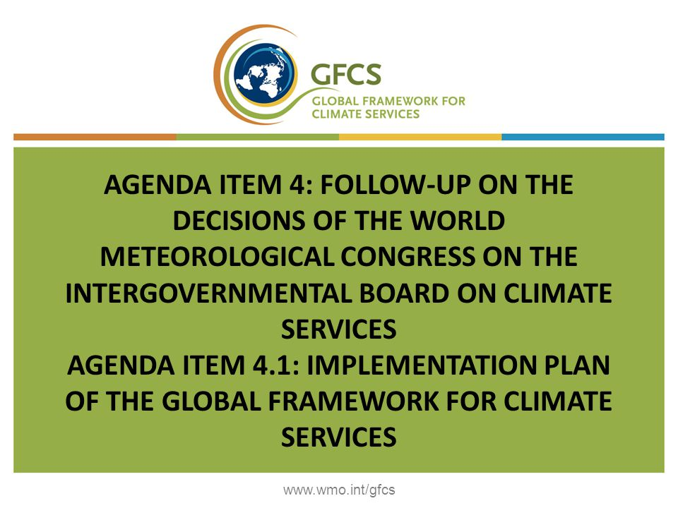 AGENDA ITEM 4: FOLLOW-UP ON THE DECISIONS OF THE WORLD METEOROLOGICAL CONGRESS ON THE INTERGOVERNMENTAL BOARD ON CLIMATE SERVICES AGENDA ITEM 4.1: IMP