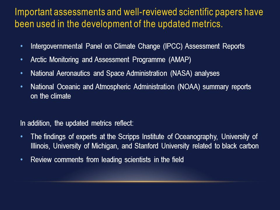 Important assessments and well-reviewed scientific papers have been used in the development of the updated metrics.
