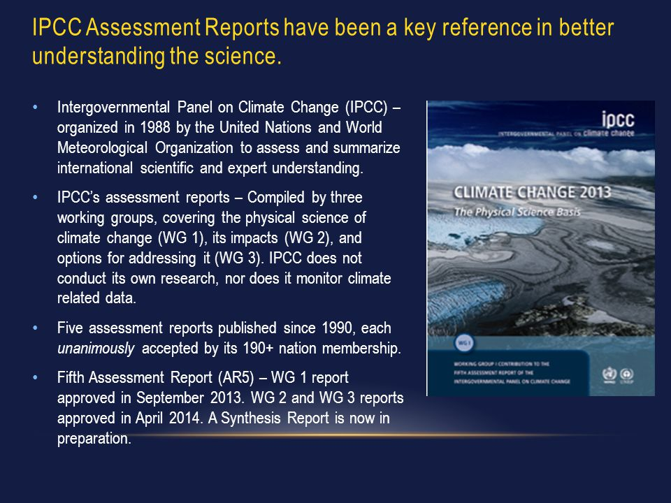 Intergovernmental Panel on Climate Change (IPCC) – organized in 1988 by the United Nations and World Meteorological Organization to assess and summari