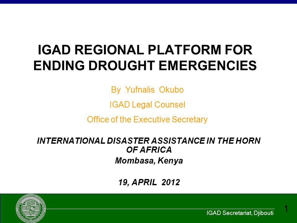 IGAD Secretariat, Djibouti 2 The Intergovernmental Authority on Development Member Countries Djibouti Eritrea Ethiopia Kenya Somalia Sudan South Sudan Uganda