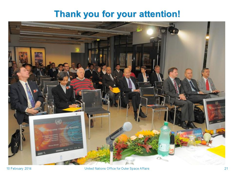Thank you for your attention! 10 February 2014United Nations Office for Outer Space Affairs21