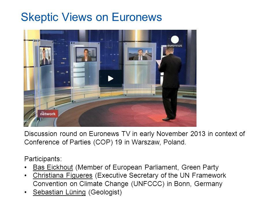 Discussion round on Euronews TV in early November 2013 in context of Conference of Parties (COP) 19 in Warszaw, Poland.