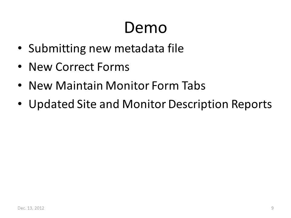 Demo Submitting new metadata file New Correct Forms New Maintain Monitor Form Tabs Updated Site and Monitor Description Reports Dec.
