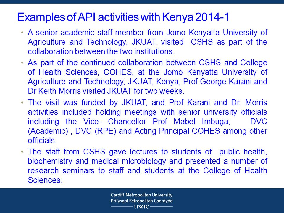 Examples of API activities with Kenya 2014-1 A senior academic staff member from Jomo Kenyatta University of Agriculture and Technology, JKUAT, visite