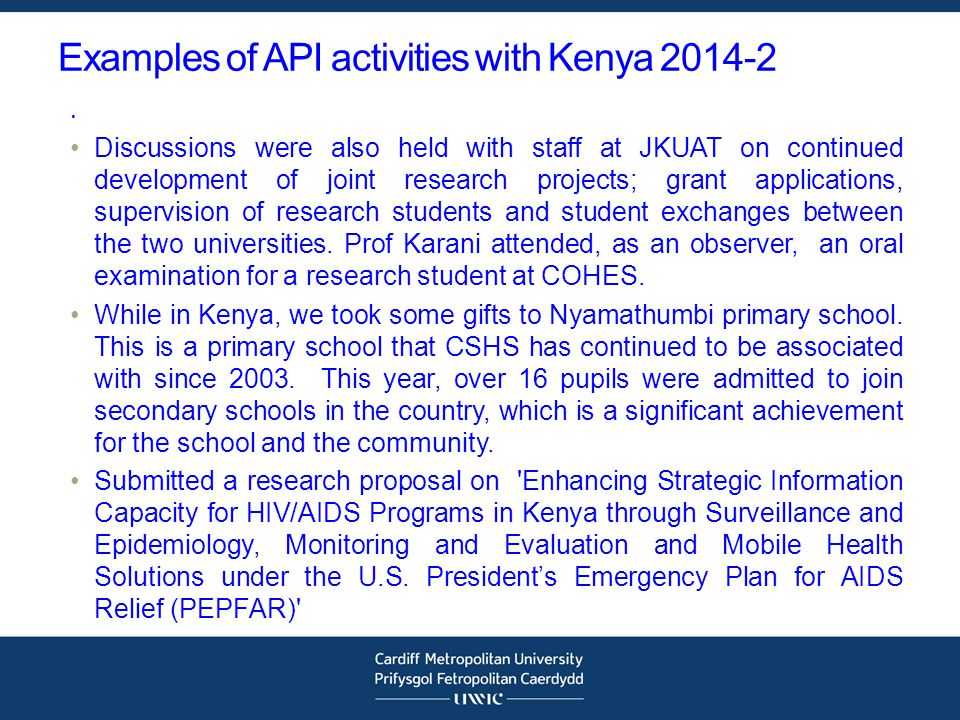 Examples of API activities with Kenya 2014-2. Discussions were also held with staff at JKUAT on continued development of joint research projects; gran