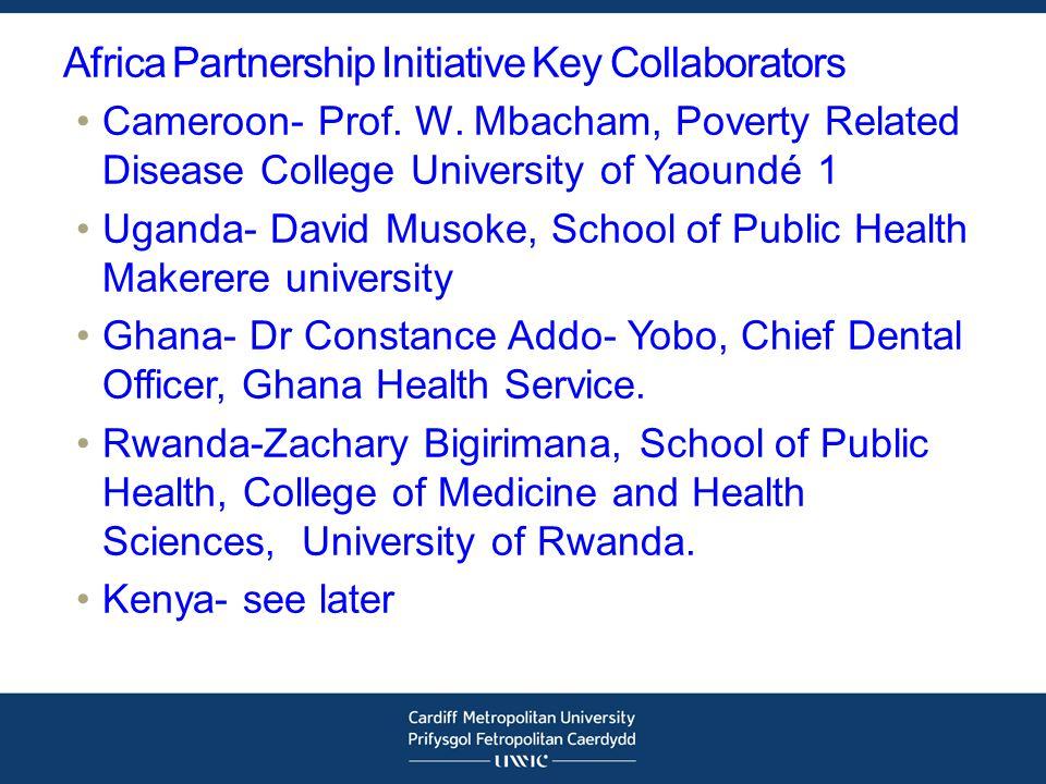 Africa Partnership Initiative Key Collaborators Cameroon- Prof.