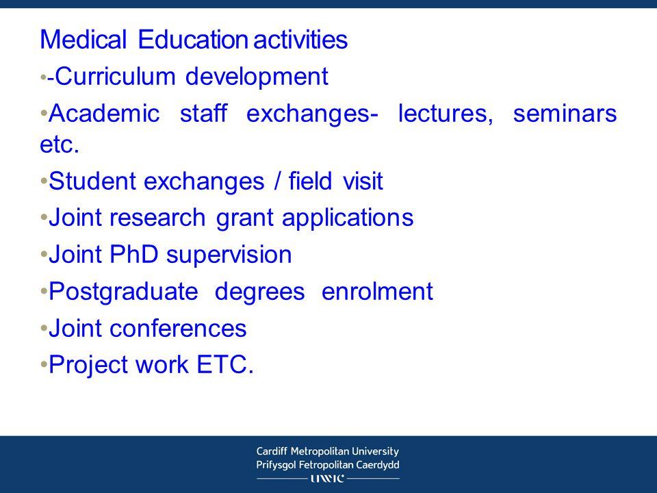 Medical Education activities - Curriculum development Academic staff exchanges- lectures, seminars etc.