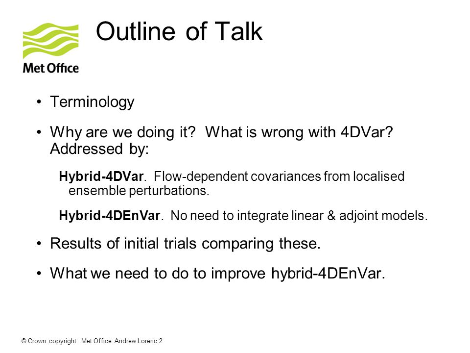 Outline of Talk Terminology Why are we doing it. What is wrong with 4DVar.