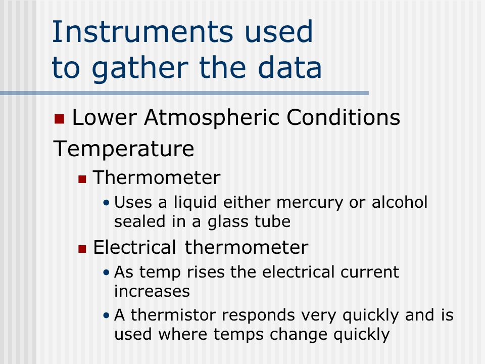 We need data to forecast the weather Temperature Air pressure Humidity Type of clouds Level of precipitation Wind direction and speed