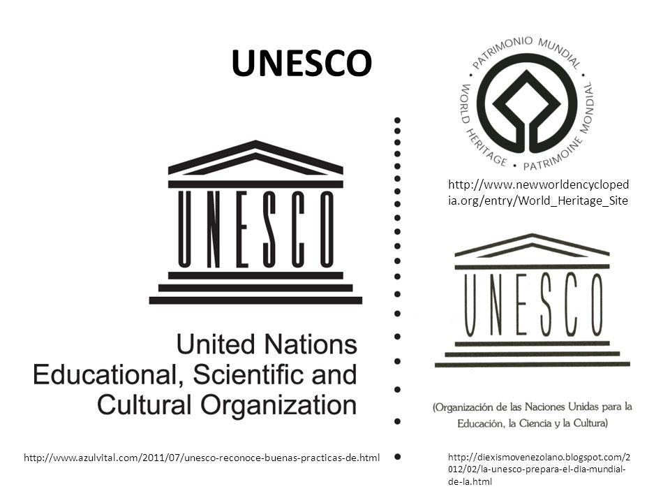 UNESCO http://www.azulvital.com/2011/07/unesco-reconoce-buenas-practicas-de.html http://diexismovenezolano.blogspot.com/2 012/02/la-unesco-prepara-el-