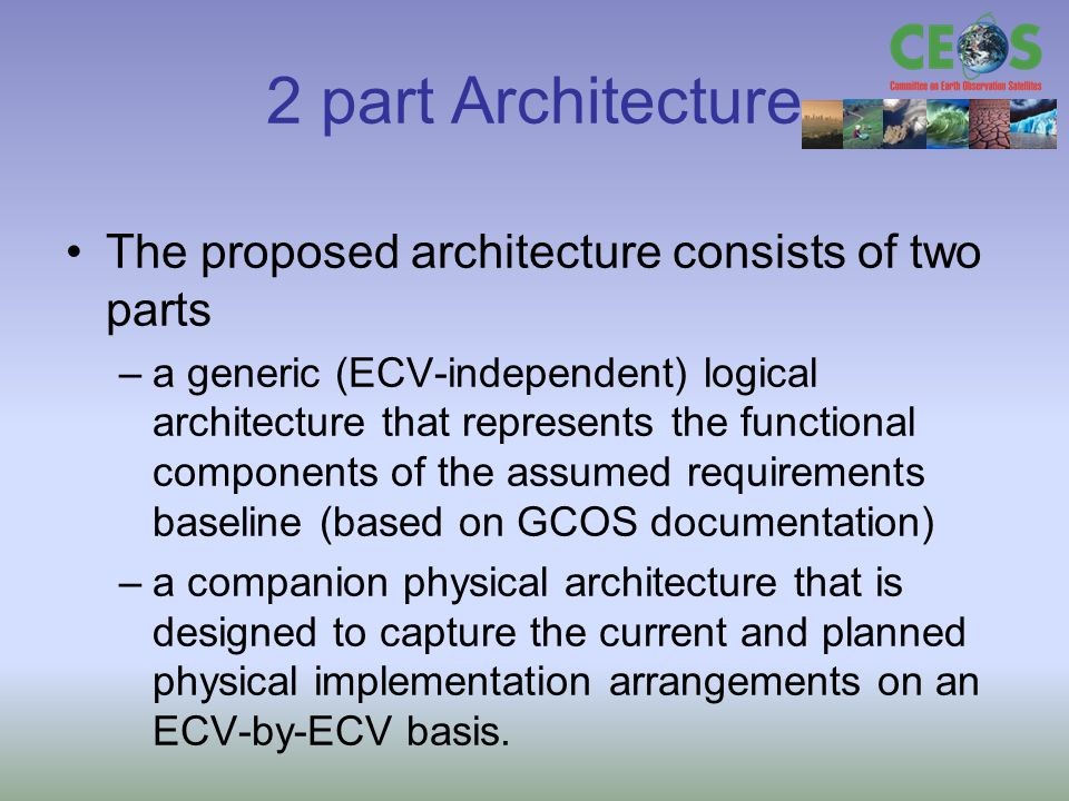 2 part Architecture The proposed architecture consists of two parts –a generic (ECV-independent) logical architecture that represents the functional c