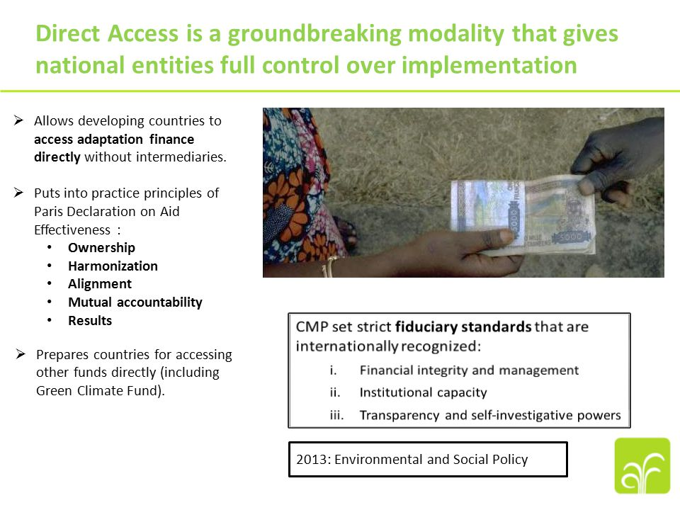 Direct Access is a groundbreaking modality that gives national entities full control over implementation  Allows developing countries to access adaptation finance directly without intermediaries.