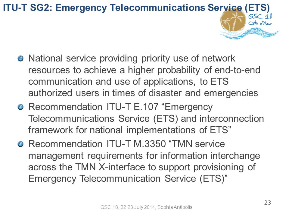 ITU-T SG2: Emergency Telecommunications Service (ETS) National service providing priority use of network resources to achieve a higher probability of