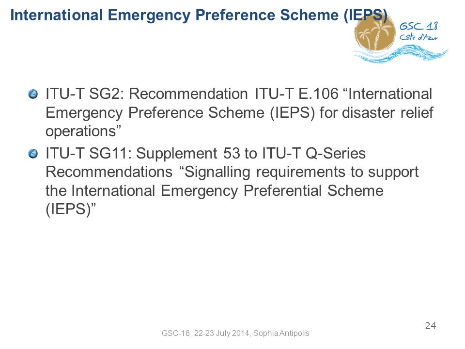 "International Emergency Preference Scheme (IEPS) ITU-T SG2: Recommendation ITU-T E.106 ""International Emergency Preference Scheme (IEPS) for disaster"