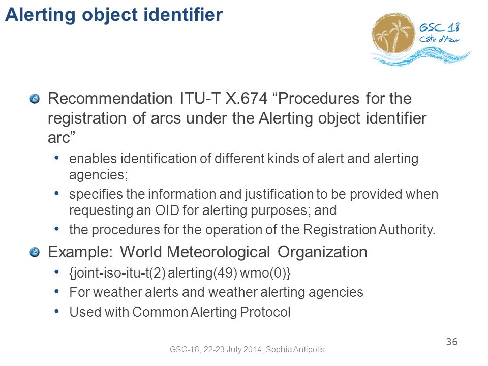"Alerting object identifier Recommendation ITU-T X.674 ""Procedures for the registration of arcs under the Alerting object identifier arc"" enables ident"
