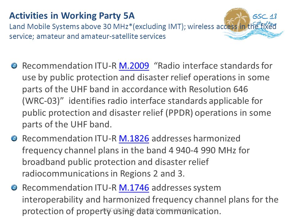 "Recommendation ITU-R M.2009 ""Radio interface standards for use by public protection and disaster relief operations in some parts of the UHF band in ac"