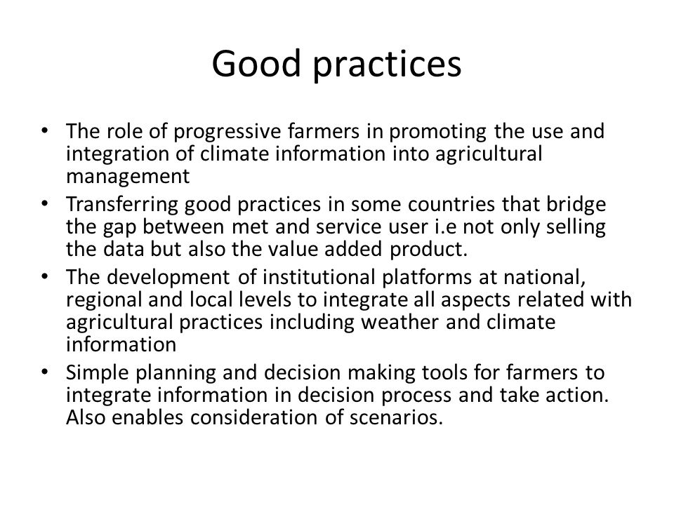Good practices The role of progressive farmers in promoting the use and integration of climate information into agricultural management Transferring g
