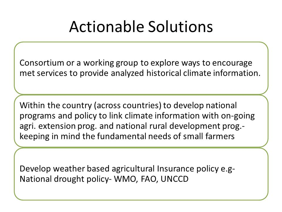 Actionable Solutions Consortium or a working group to explore ways to encourage met services to provide analyzed historical climate information. Withi