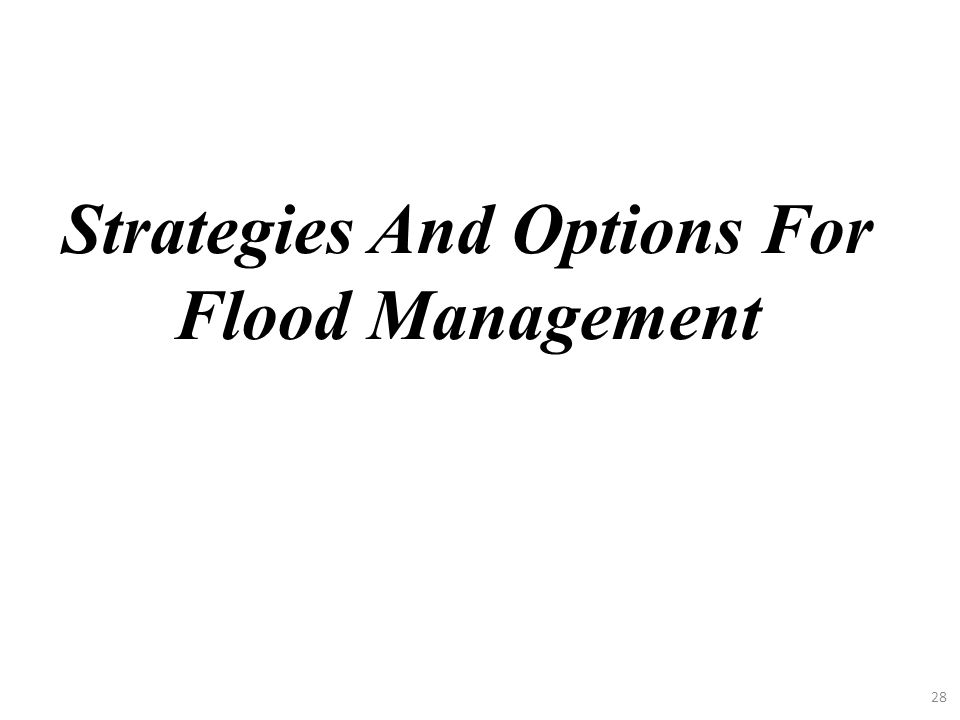 28 Strategies And Options For Flood Management