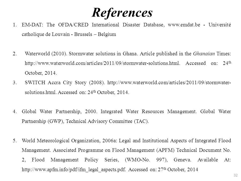 32 1.EM-DAT: The OFDA/CRED International Disaster Database, www.emdat.be - Université catholique de Louvain - Brussels – Belgium 2.Waterworld (2010).