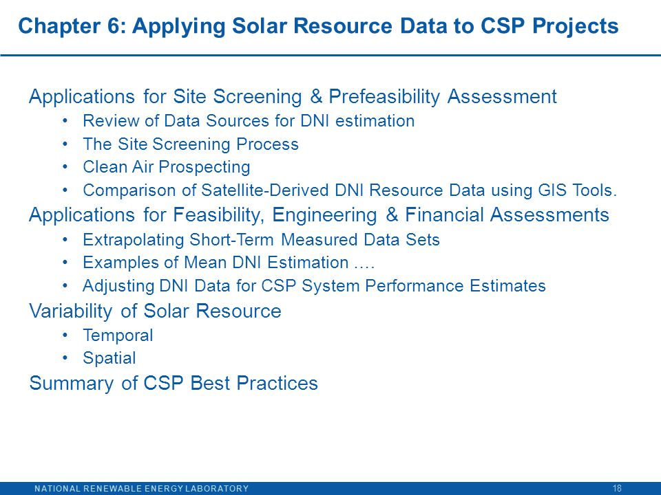 NATIONAL RENEWABLE ENERGY LABORATORY Chapter 6: Applying Solar Resource Data to CSP Projects Applications for Site Screening & Prefeasibility Assessme