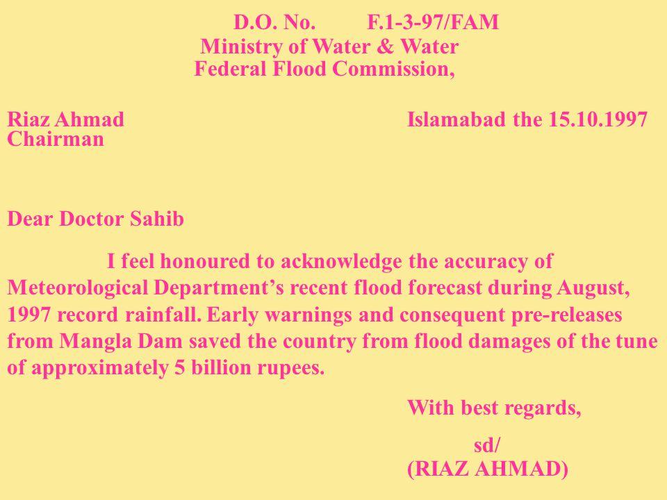 D.O. No.F.1-3-97/FAM Ministry of Water & Water Federal Flood Commission, Riaz AhmadIslamabad the 15.10.1997 Chairman Dear Doctor Sahib I feel honoured