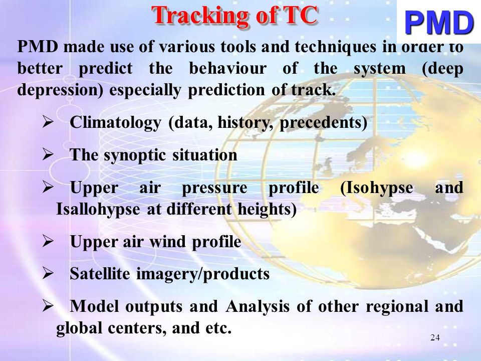 PMD made use of various tools and techniques in order to better predict the behaviour of the system (deep depression) especially prediction of track.